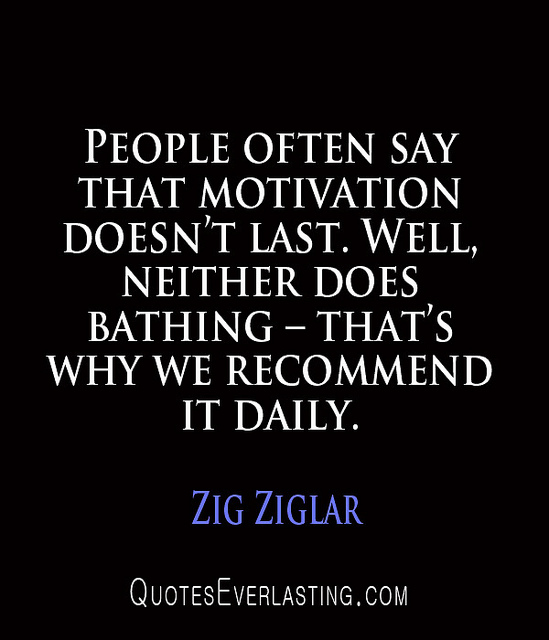 Zig Ziglar Quote about motivation