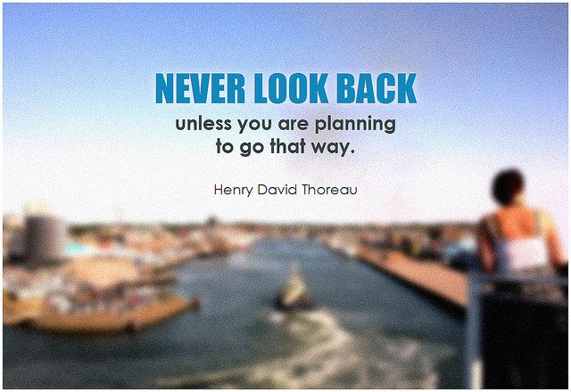 Thoreau quote about never looking back